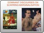 dominant discourses on scarring marginalisation