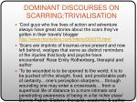 dominant discourses on scarring trivialisation