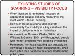 exusting studies of scarring visibility focus