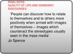 final note quality of life and dominant discourses