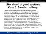 likelyhood of good systems case 3 swedish railway