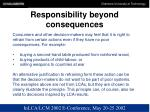 responsibility beyond consequences