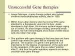 unsuccessful gene therapies