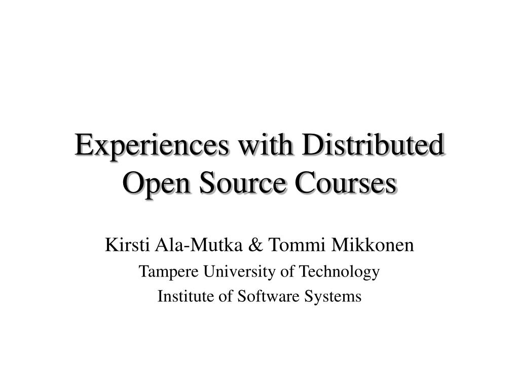 experiences with distributed open source courses l.