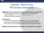 solution bad timing pre assess and preplan
