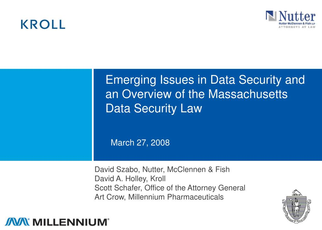 emerging issues in data security and an overview of the massachusetts data security law l.