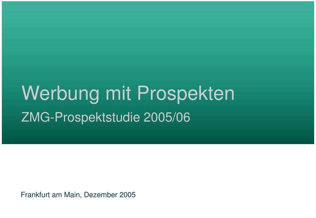 werbung mit prospekten zmg prospektstudie 2005 06 l.