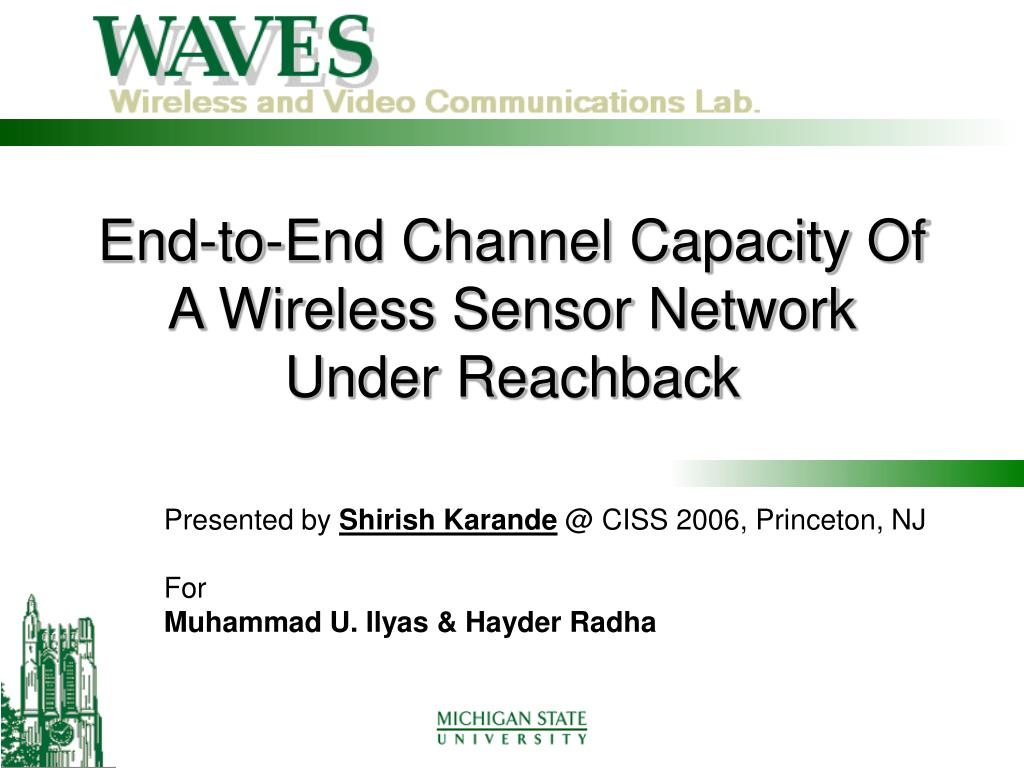 end to end channel capacity of a wireless sensor network under reachback l.