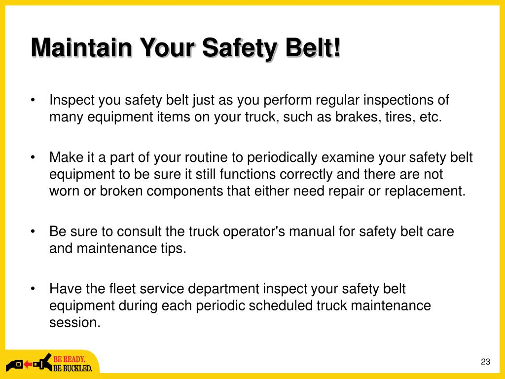 Maintain Your Safety Belt!