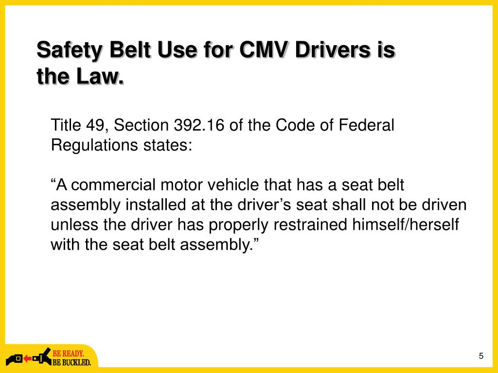Safety Belt Use for CMV Drivers is the Law.