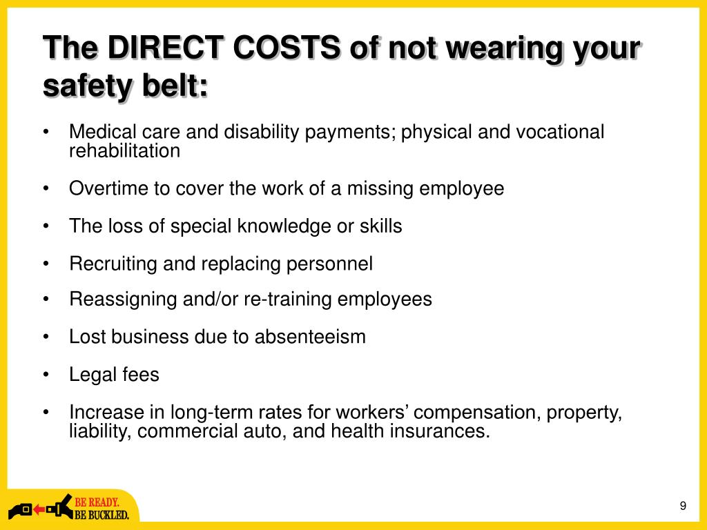 The DIRECT COSTS of not wearing your safety belt: