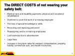the direct costs of not wearing your safety belt