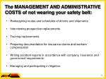 the management and administrative costs of not wearing your safety belt