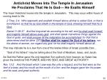 antichrist moves into the temple in jerusalem he proclaims that he is god he exalts himself