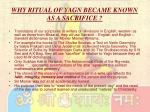 why ritual of yagn became known as a sacrifice