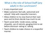 what is the role of school staff any adult in the lunchroom