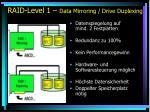 raid level 1 data mirroring drive duplexing