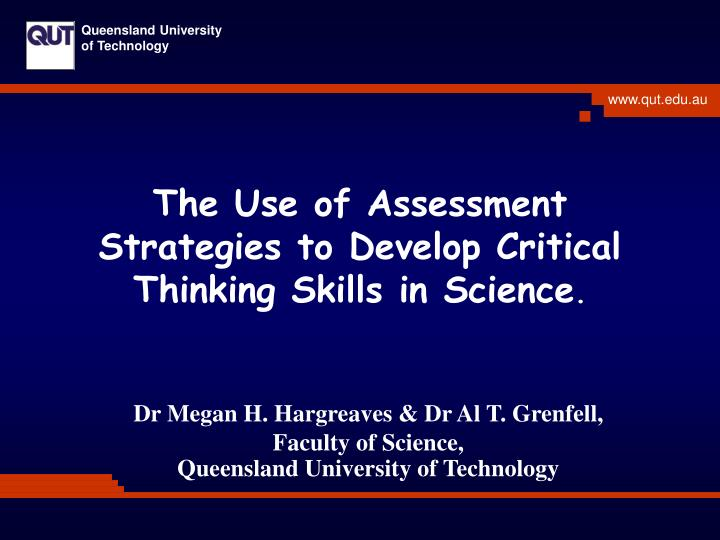 assessment of critical thinking ability survey Reasoning tests along with a 20-item self-assessment of thinking skills, which had been developed empirically on the basis of a survey of graduate faculty the results revealed only.