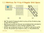 1 1 matrices for 4 by 4 regular grid space