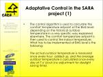 adaptative control in the sara project 1