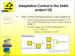 adaptative control in the sara project 4