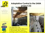 adaptative control in the sara project 5
