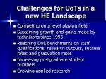 challenges for uots in a new he landscape
