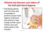 patients too become care takers of the self with hand hygiene