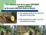 prix obtenus lors de la vente coforet section cofalp du 28 octobre 2009 lots situ s en savoie