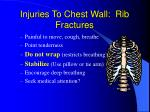 injuries to chest wall rib fractures