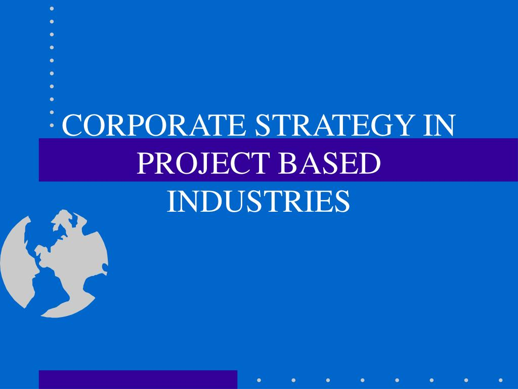 corporate strategy in project based industries l.