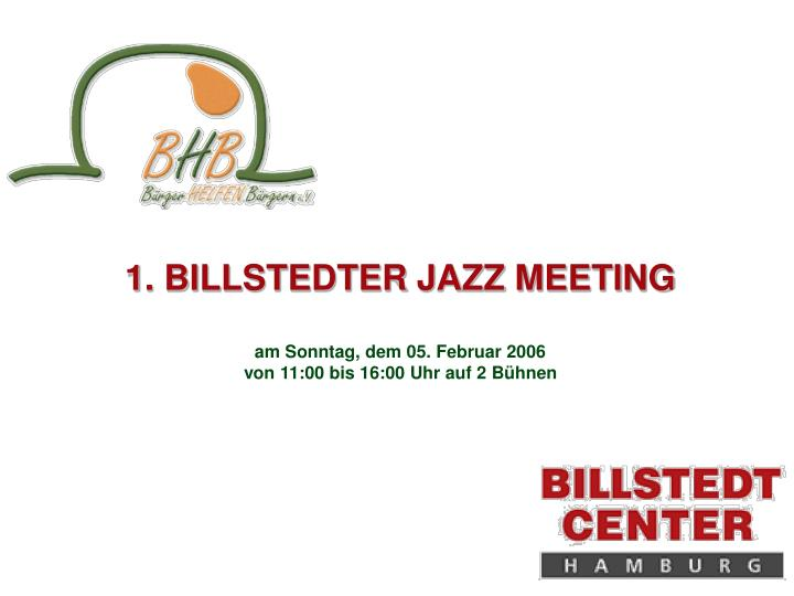 1. BILLSTEDTER JAZZ MEETING