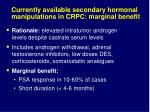 currently available secondary hormonal manipulations in crpc marginal benefit