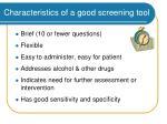 characteristics of a good screening tool