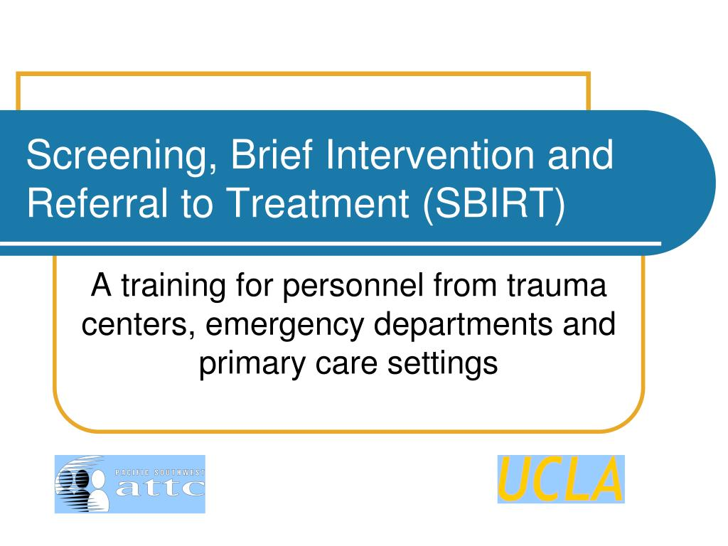 screening brief intervention and referral to treatment sbirt l.