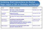 screening brief interventions for alcohol major impact of sbi on morbidity and mortality