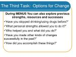 the third task options for change45