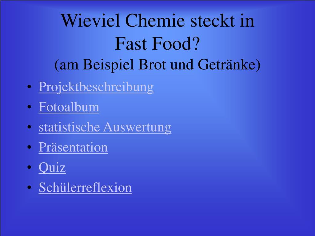wieviel chemie steckt in fast food am beispiel brot und getr nke l.