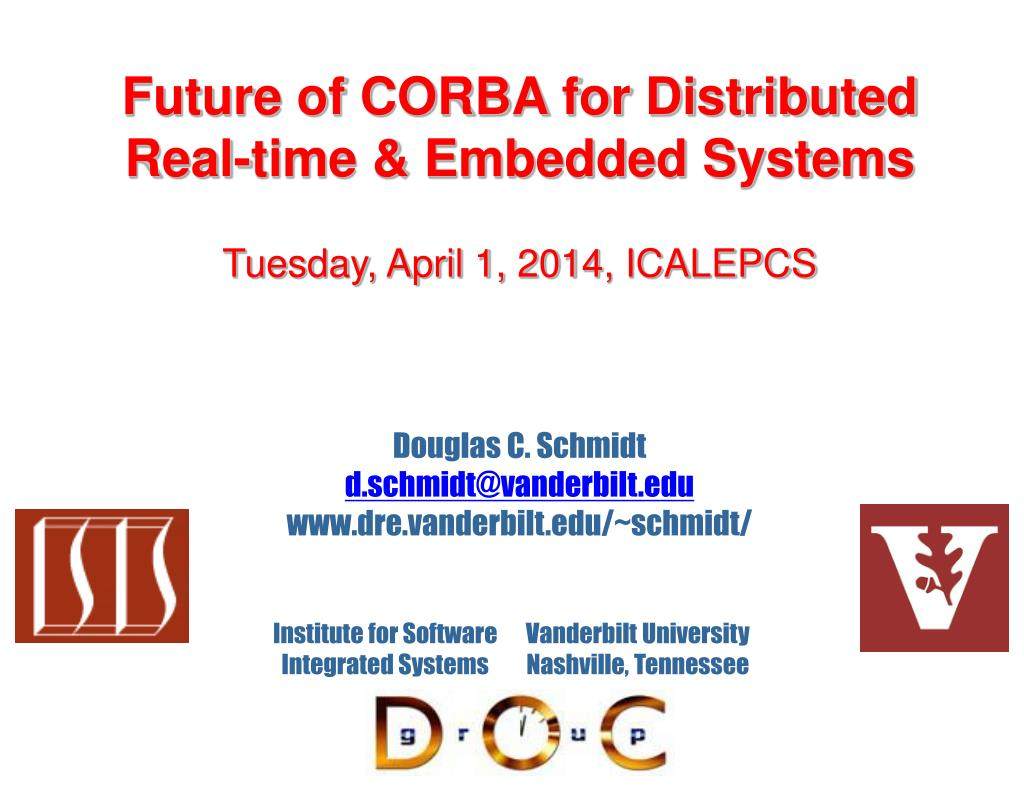 future of corba for distributed real time embedded systems tuesday april 1 2014 icalepcs l.