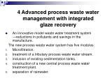 4 advanced process waste water management with integrated glaze recovery