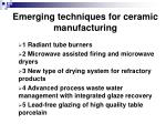 emerging techniques for ceramic manufacturing
