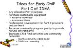 ideas for early on part c of idea