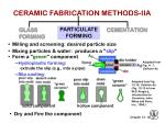 ceramic fabrication methods iia