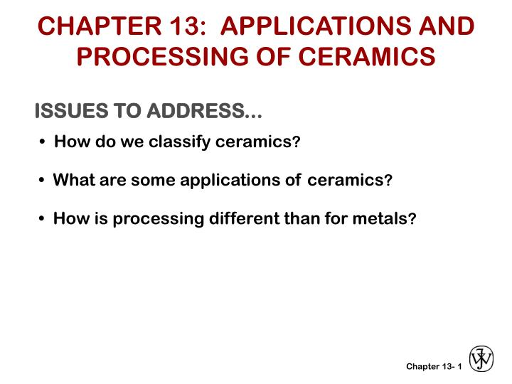 Chapter 13 applications and processing of ceramics