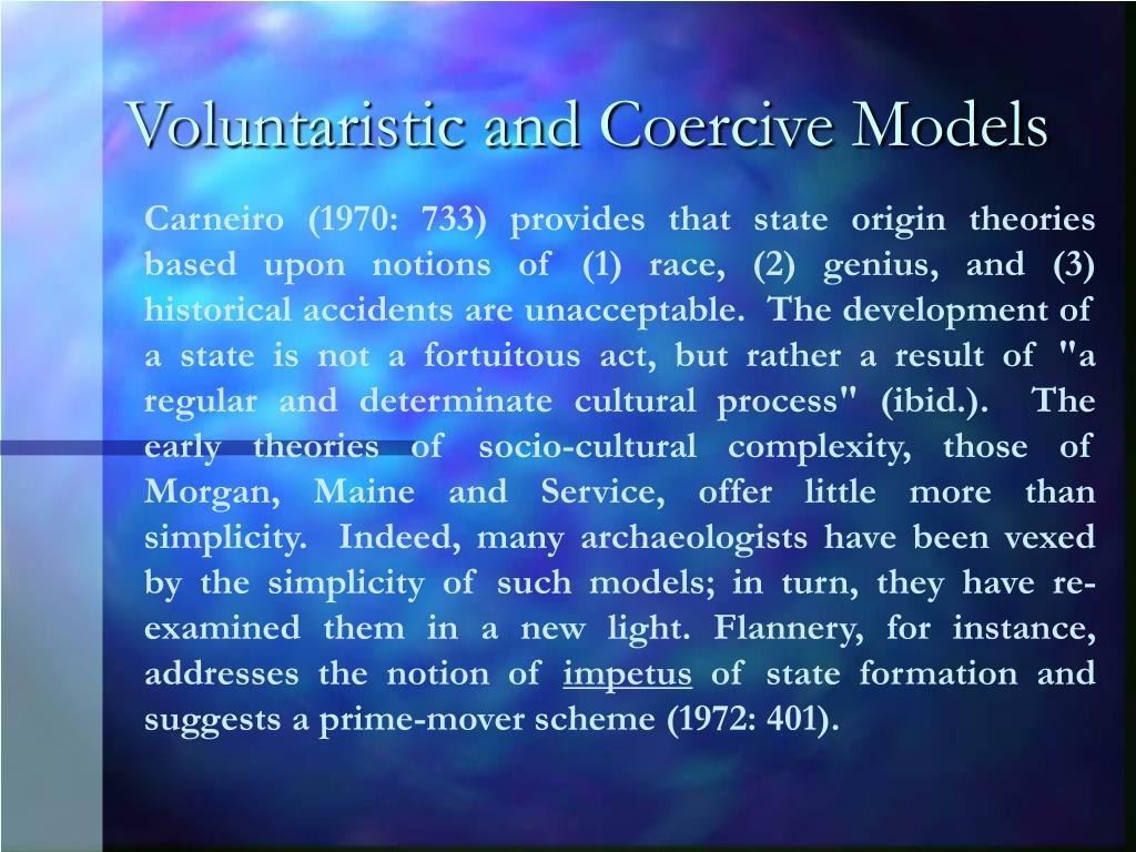 Voluntaristic and Coercive Models