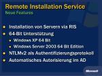 remote installation service neue features
