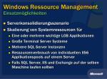 windows ressource management einsatzm glichkeiten