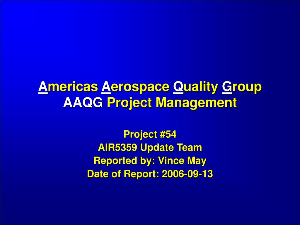 a mericas a erospace q uality g roup aaqg project management l.