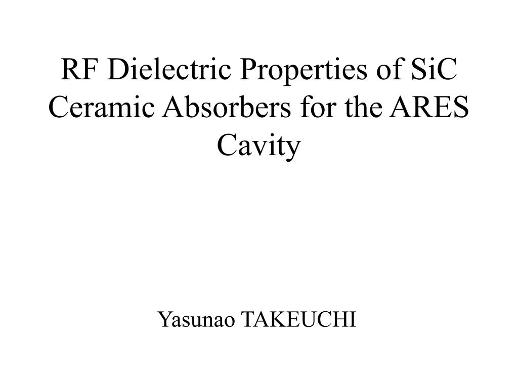 rf dielectric properties of sic ceramic absorbers for the ares cavity l.