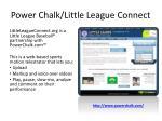 power chalk little league connect